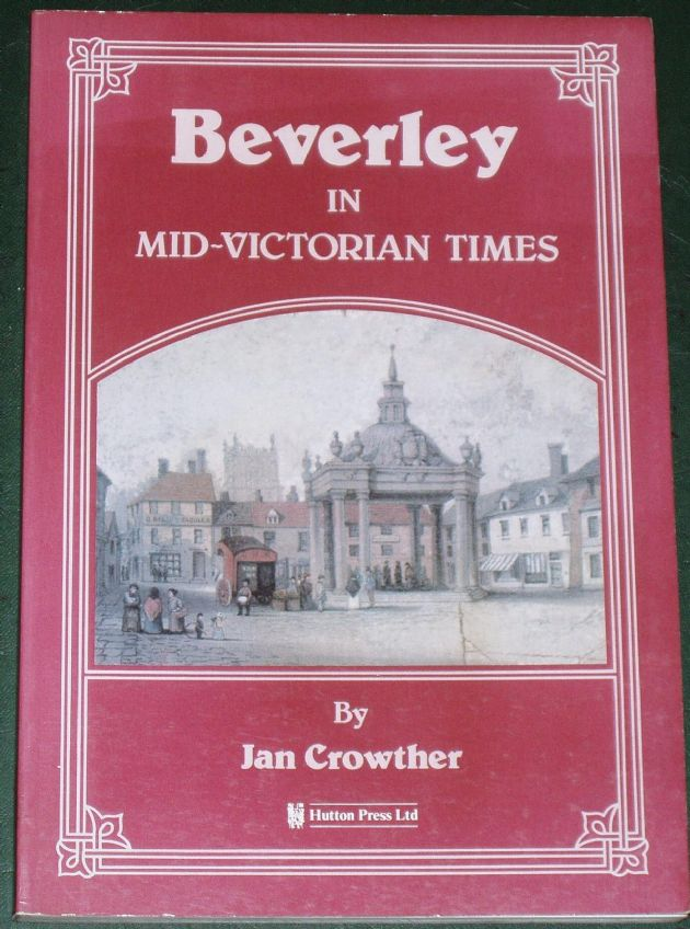 Beverley in Mid-Victorian Times, by Jan Crowther